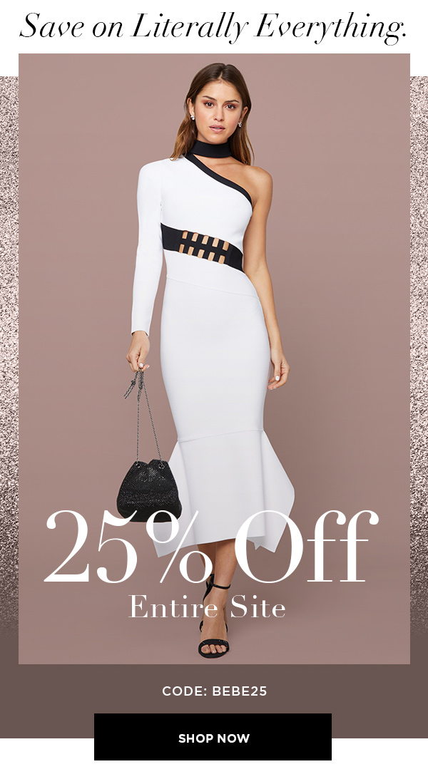 SAVE ON LITERALLY EVERYTHING. 25% Off Entire Site CODE: BEBE25 SHOP NOW >