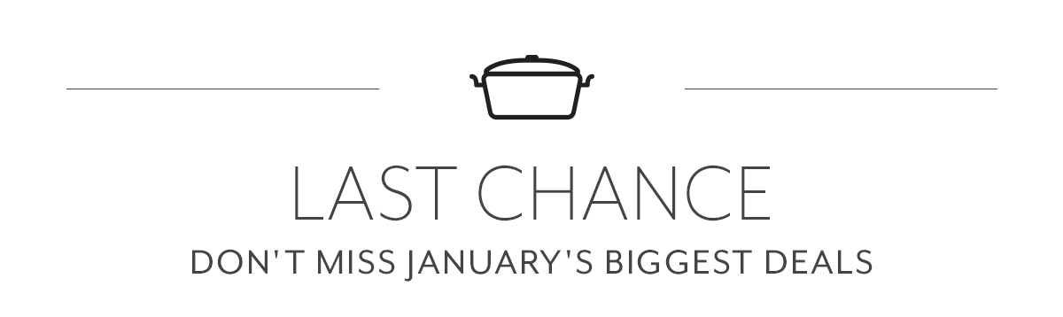 Last Chance - Don't Miss January's Biggest Deals