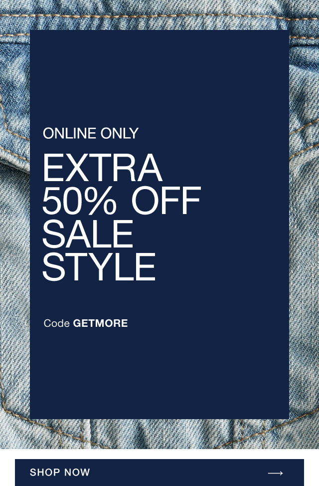 EXTRA 50% OFF SALE STYLE