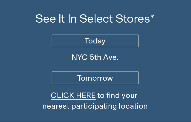 SEE IT IN STORES - TODAY NYC 5TH AVE.