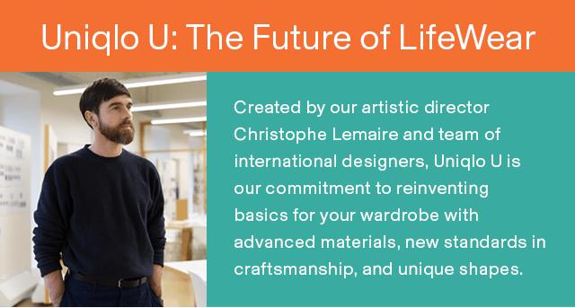 UNIQLO U: THE FUTURE OF LIFEWEAR