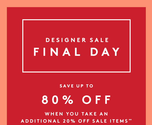 Last chance to save on your favorite designer brands.
