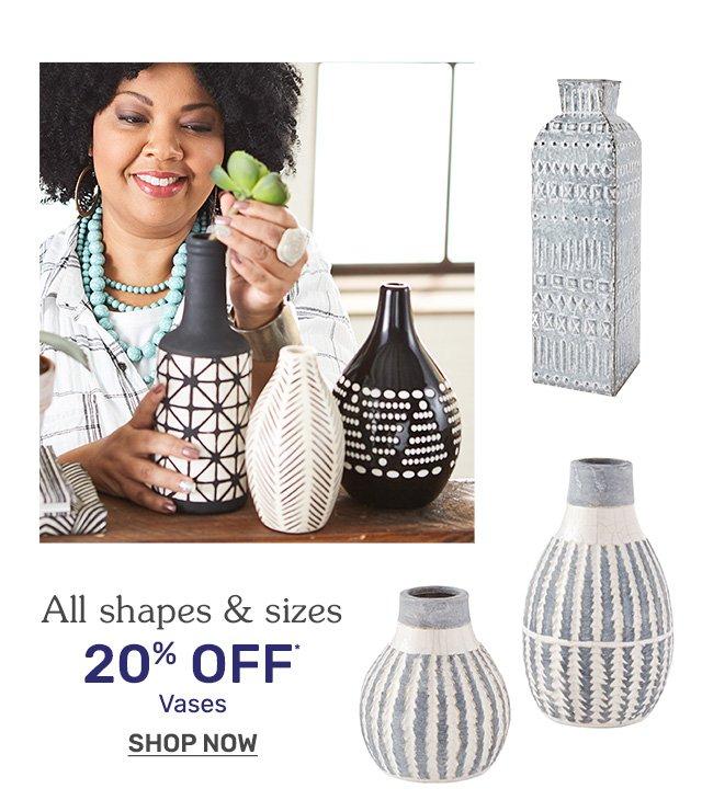 Shop vases now twenty percent off.