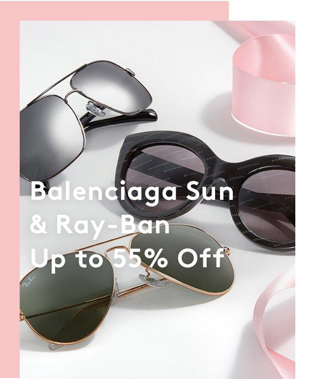 Balenciaga Sun & Ray-Ban Up to 55% Off