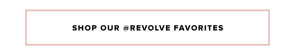 Shop Our @REVOLVE Favorites