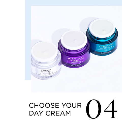 04 CHOOSE YOUR DAY CREAM
