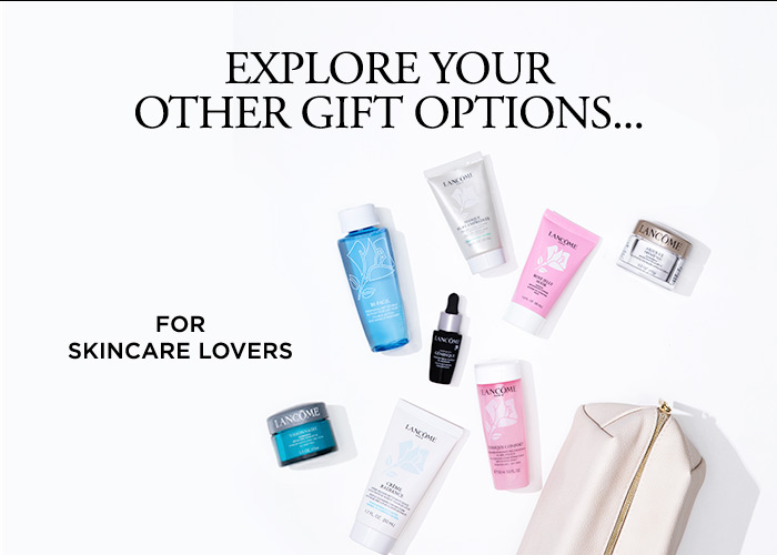 EXPLORE YOUR OTHER GIFT OPTIONS... - FOR SKINCARE LOVERS