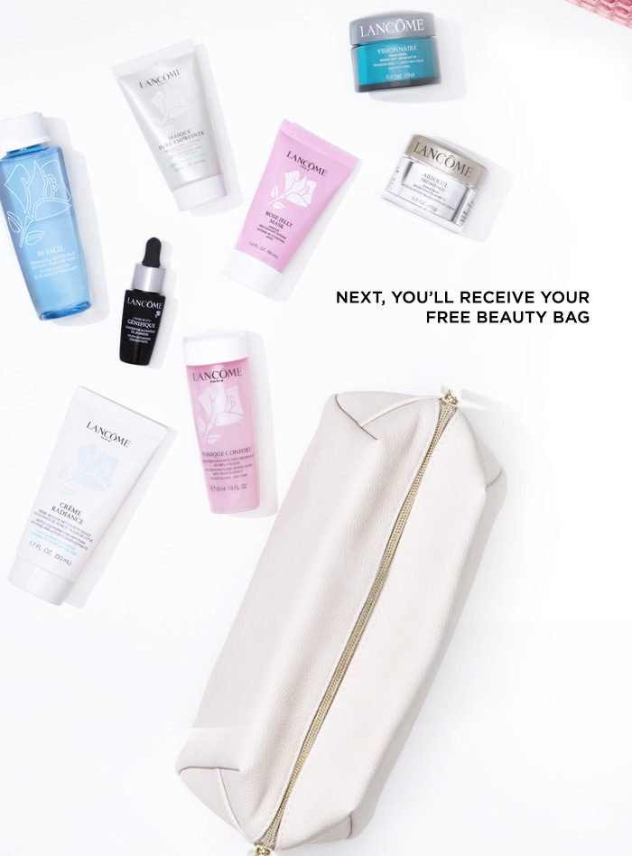 NEXT, YOU'LL RECEIVE YOUR FREE BEAUTY BAG