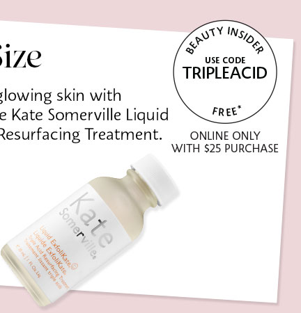 Get a Kate Sommerville trial size*