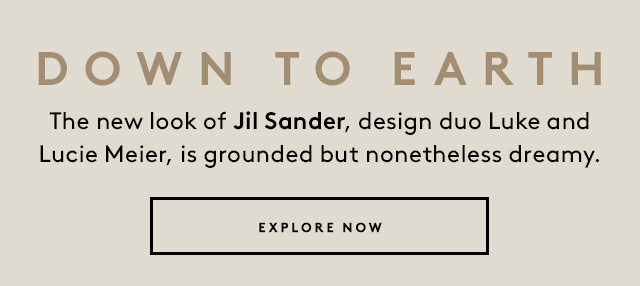 Explore the world of Jil Sander.