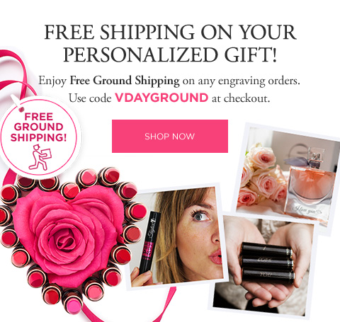 FREE GROUND SHIPPING! - FREE SHIPPING ON YOUR PERSONALIZED GIFT! - Enjoy Free Ground Shipping on any engraving orders. Use code VDAYGROUND at checkout. - SHOP NOW