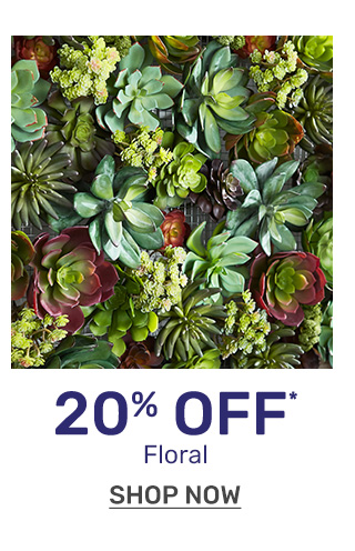 Get twenty percent off florals.