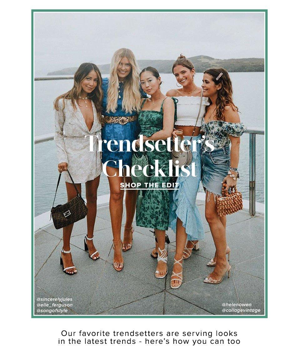 Trendsetters Checklist. Shop The Edit
