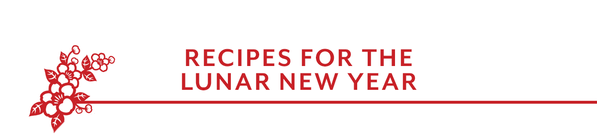 Recipes for the Lunar New Year