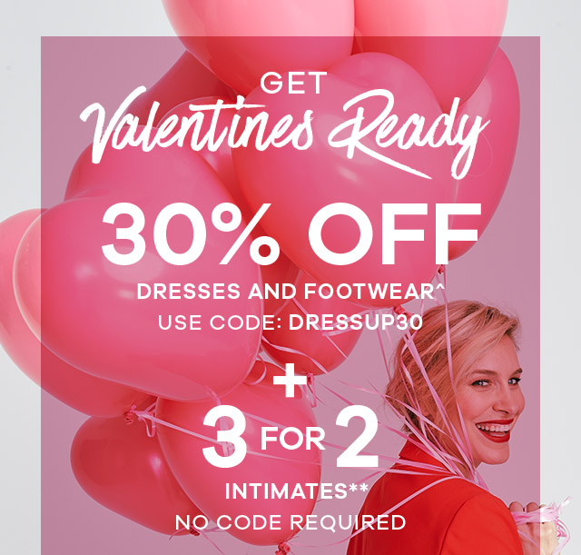 30% OFF Dresses   Footwear  PLUS 3 for 2 on Intimates!   0ee7a7b25