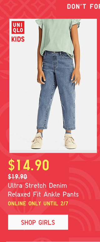 ULTRA STRETCH DENIM RELAXED FIT ANKLE PANTS $14.90 - SHOP GIRLS
