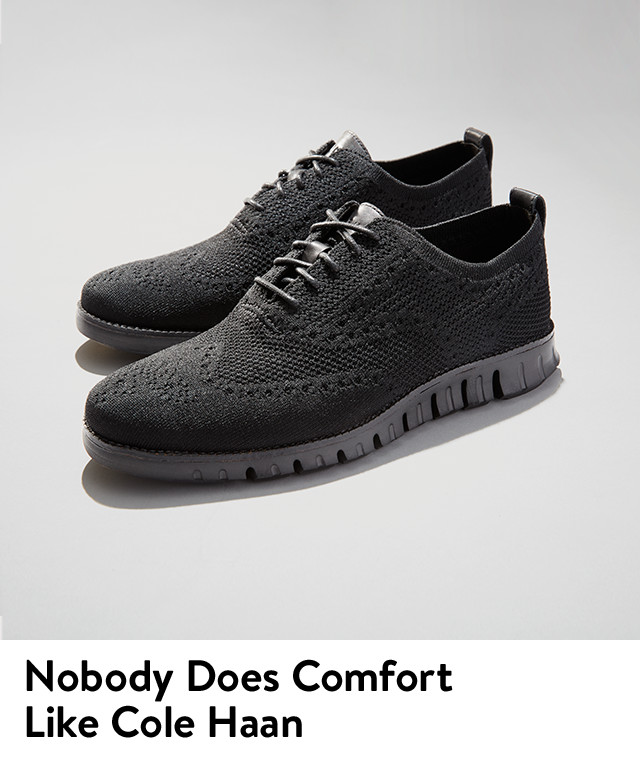 Nobody does comfort like Cole Haan.