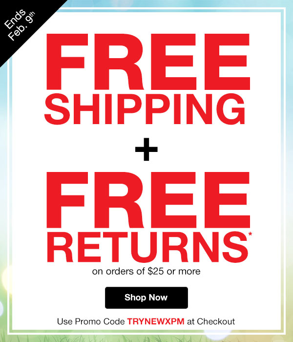 Get FREE SHIPPING plus FREE RETURNS on orders of $25 or more! Use promo code TRYNEWXPM at checkout.