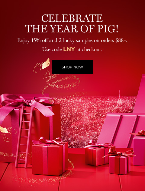 CELEBRATE THE YEAR OF THE PIG! - Enjoy 15 percent off and 2 lucky samples on orders $88 plus. Use code LNY at checkout. - SHOP NOW