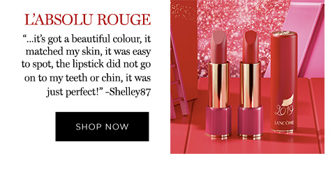 "L'ABSOLU ROUGE - ""...it's got a beautiful colour, it matched my skin, it was easy to spot, the lipstick did not go on to my teeth or chin, it was just perfect!"" -Shelley87 - SHOP NOW"