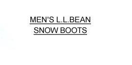 Men's L.L.Bean Snow Boots.