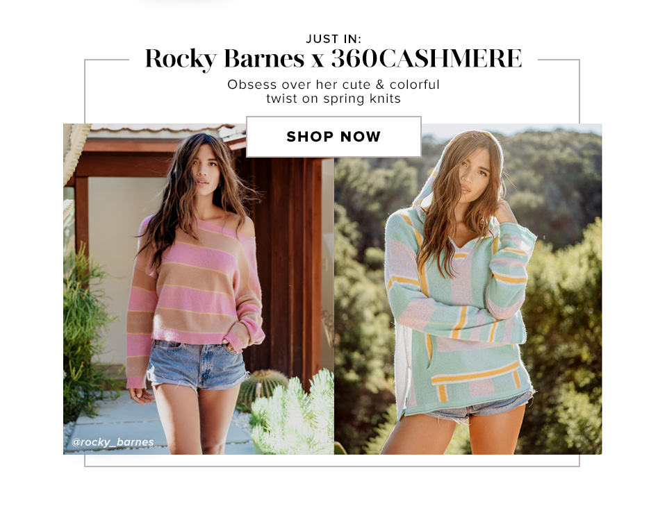 JUST IN: Rocky Barnes x 360CASHMERE. Obsessed with her cute & colorful twist on spring knits. Shop Now.