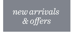new arrivals & offers