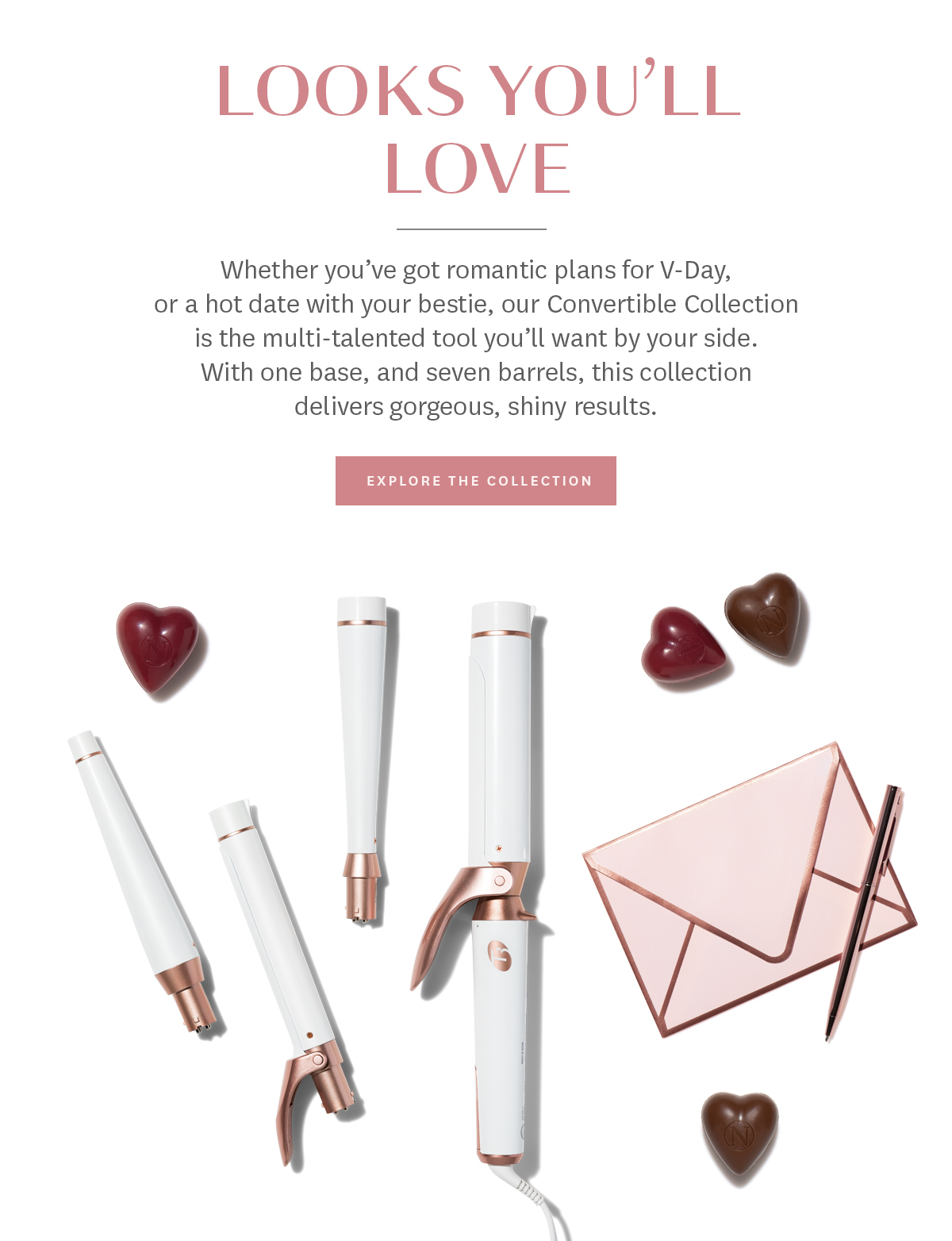 Our Convertible Collection is the multi-talented tool you'll want by your side this Valentine's Day