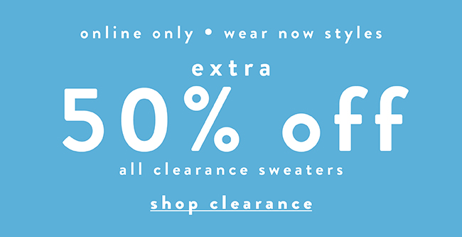50% off all clearance sweaters - Shop Now