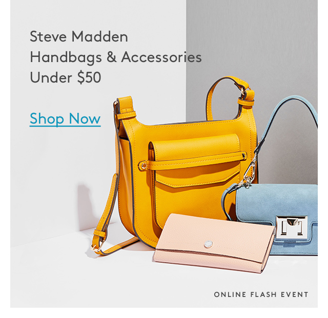 Steve Madden Handbags & Accessories Under $50 | Shop Now | Online Flash Event