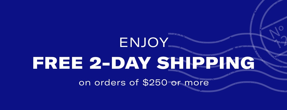 Free 2-day shipping on orders over $250