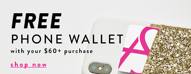 Free Phone Wallet with your $60+ purchase - Shop Now