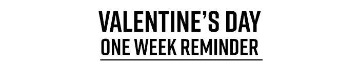 ONE WEEK REMINDER
