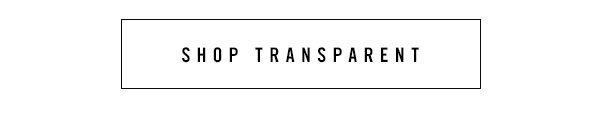 Shop TRANSPARENT