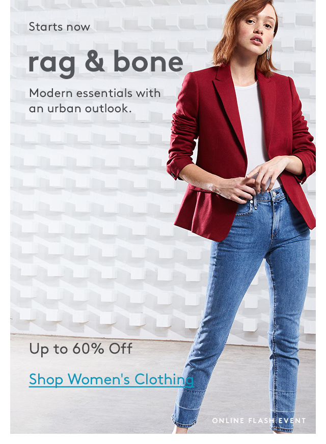 Starts now | rag & bone | Modern essentials with an urban outlook. | Up to 60% Off | Shop Women's Clothing | Online Flash Event