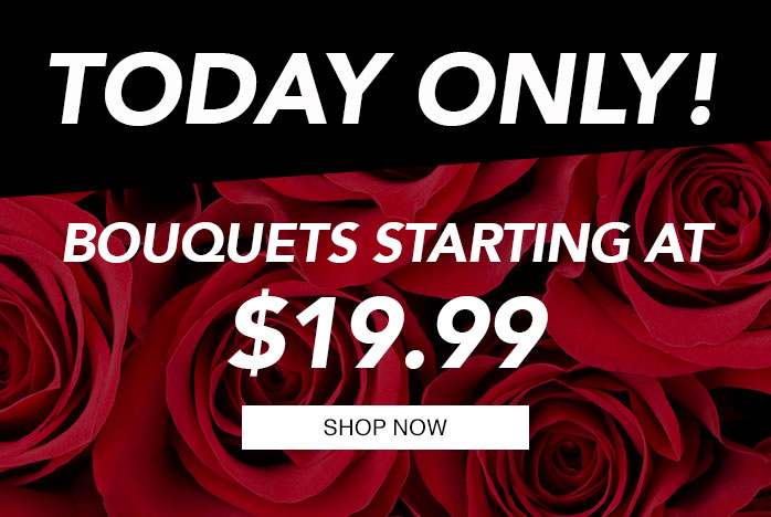 Today Only - Bouquets Starting At $19.99