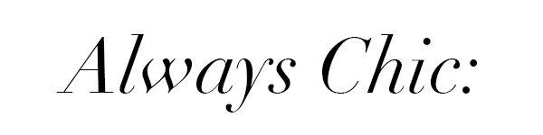 Always Chic: