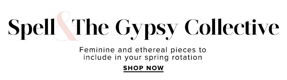 Spell & The Gypsy Collective. Shop Now