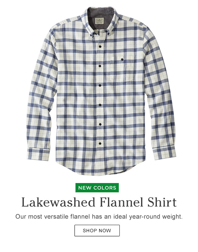 NEW COLORS. Lakewashed Flannel Shirt. Our most versatile flannel has an ideal year-round weight.