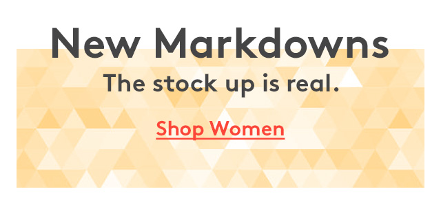 New Markdowns | The stock up is real. | Shop Women