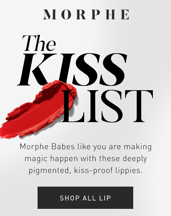 bf779c40e90 MORPHE THE KISS LIST Morphe Babes like you are making magic happen with  these deeply pigmented