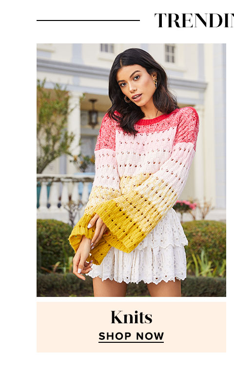 Trending Now. Knits. Shop now.