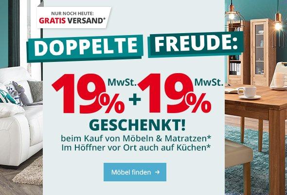 Möbel Höffner Doppelte Freude 19 Mwst 19 Mwst Geschenkt