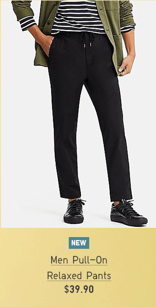 MEN PULL-ON RELAXED PANTS $39.90
