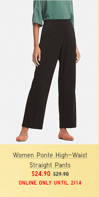 WOMEN PONTE HIGH-WAIST STRAIGHT PANTS $24.90