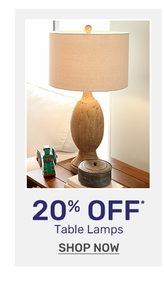 Shop twenty percent off table lamps.
