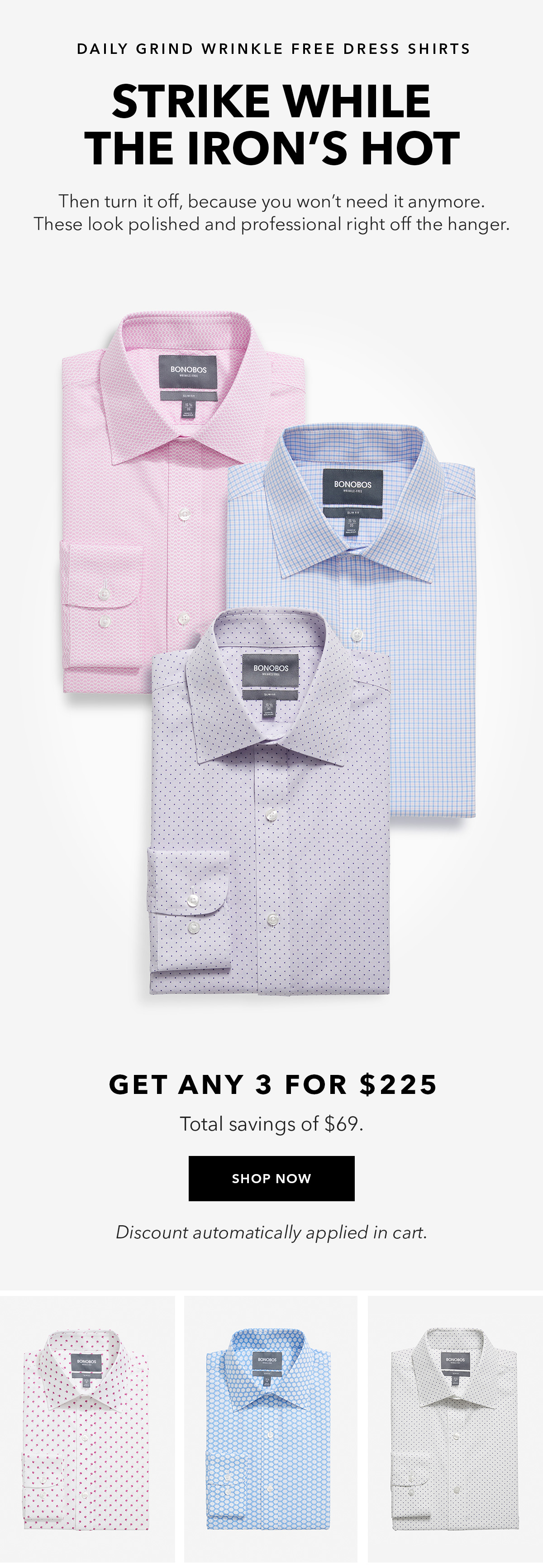 Daily Grind Wrinkle Free Dress Shirts // Strike While the Iron's Hot // Then turn it off, because you won't need it anymore. These look polished and professional right off the hanger. // Get Any 3 for $225 // Discount automatically applied in cart. →