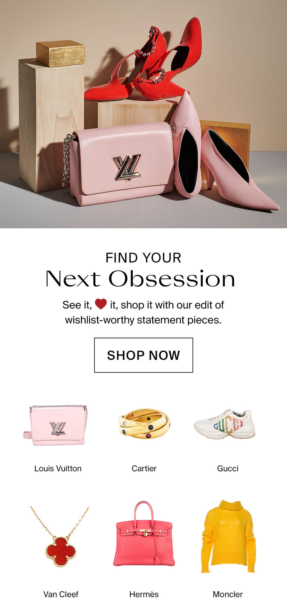 e1eb5e0b320 Find Your Next Obsession Shop Now