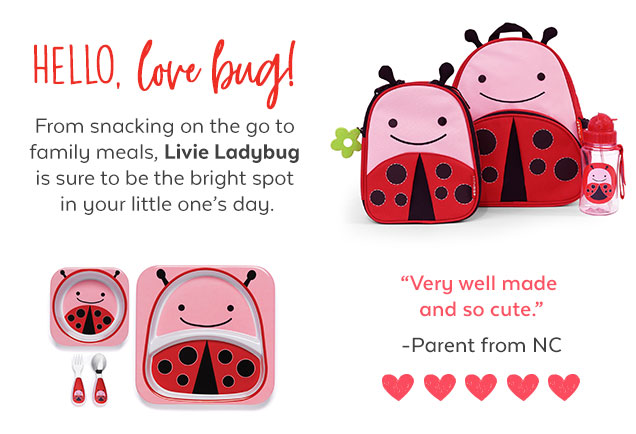 Hello, love bug! From snacking on the go to family meals, Livie Ladybug is sure to be the bright spot in your little one's day. | 'Very well made and so cute.' - Parent from NC
