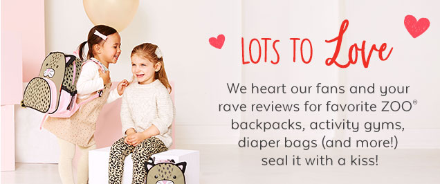Lots to Love | We heart our fans and your rave reviews for fravorite ZOO® backpacks, activity gyms, diaper bags (and more!) seal it with a kiss!